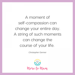 Self-Compassion Quote More to Mum
