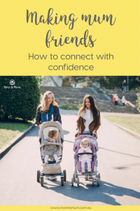 Making mum friends: how to connect with confidence - More to Mum