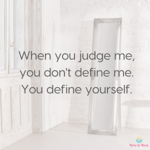When you judge me quote - More to Mum
