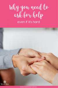 Why you need to ask for help - more to mum