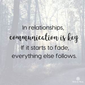 In relationships communication is key. More to Mum