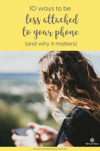 10 ways to be less attached to your phone - More to Mum