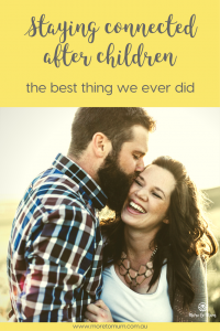 Staying connected after children: the best thing we ever did - More to Mum