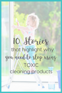 www.moretomum.com.au 10 Stories that highlight why you need to stop using toxic cleaning products