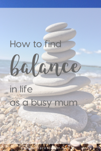 www.moretomum.com.au How to find balance in life as a busy mum