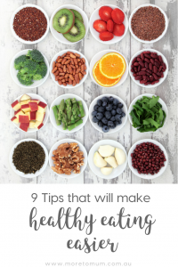 www.moretomum.com.au make healthy eating easier