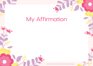 www.moretomum.com.au Things you did right Affirmation card