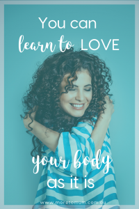 www.moretomum.com.au learn to love your body