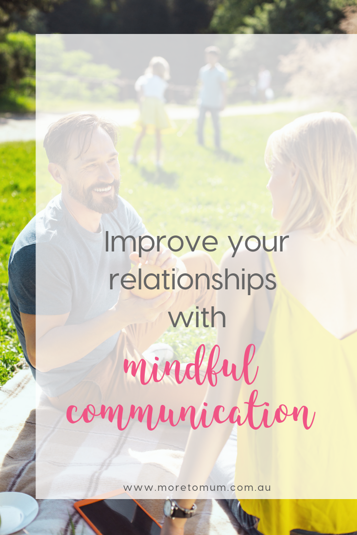www.moretomum.com.au mindful communication