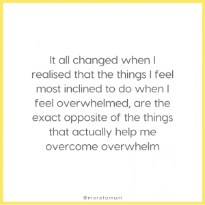 www.moretomum.com.au overcome overwhelm