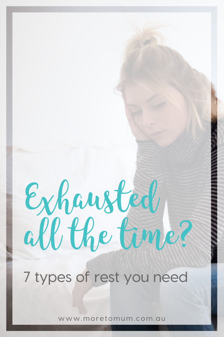 www.moretomum.com.au exhausted all the time? 7 types of rest