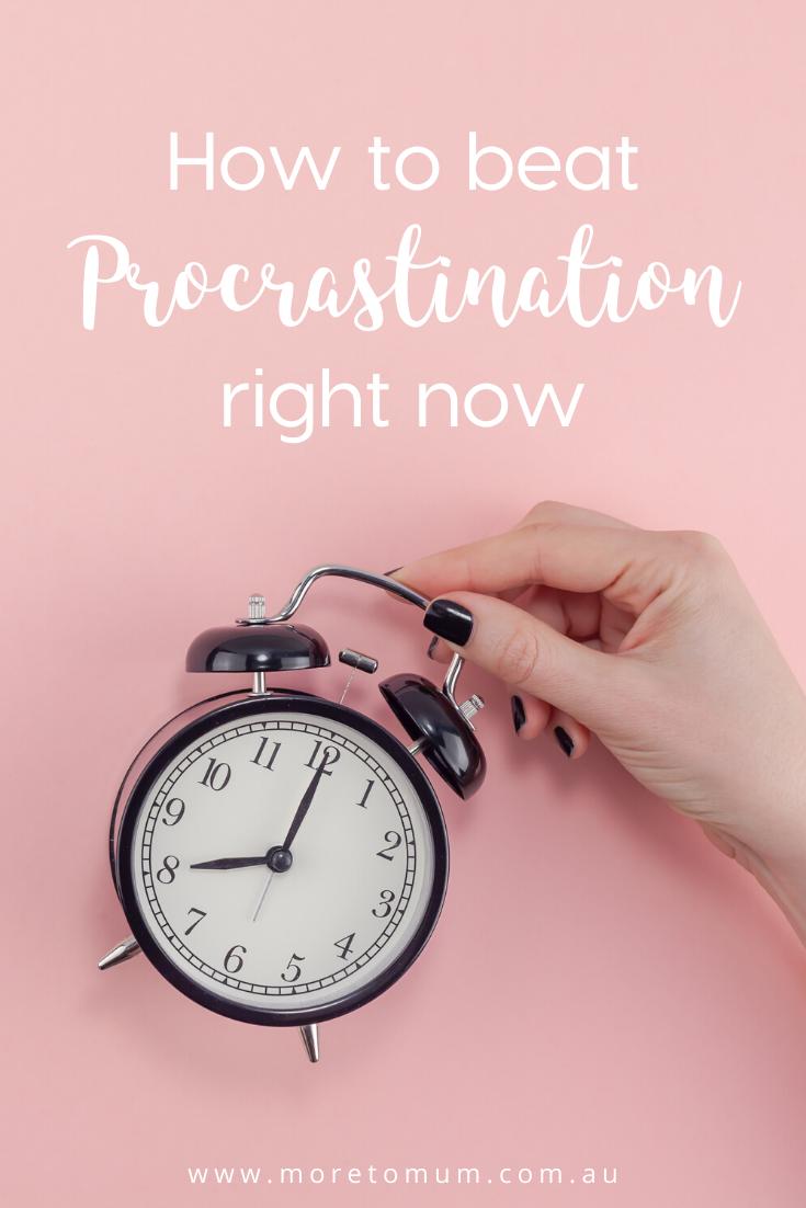 www.moretomum.com.au how to beat procrastination