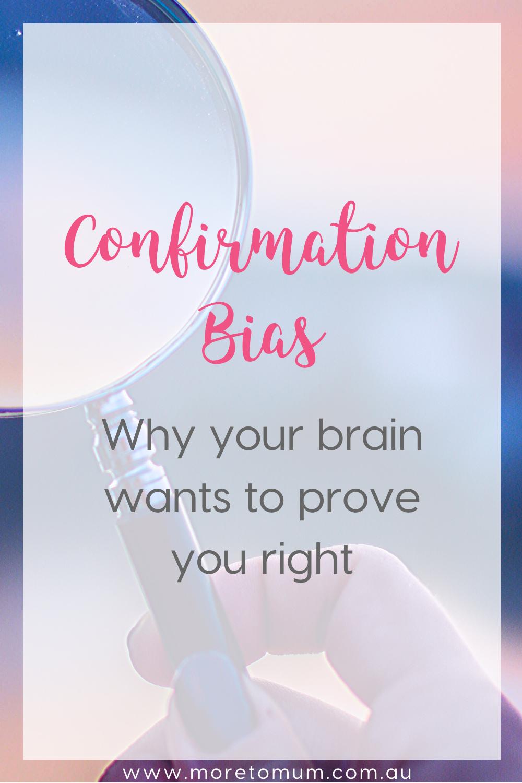 www.moretomum.com.au confirmation bias