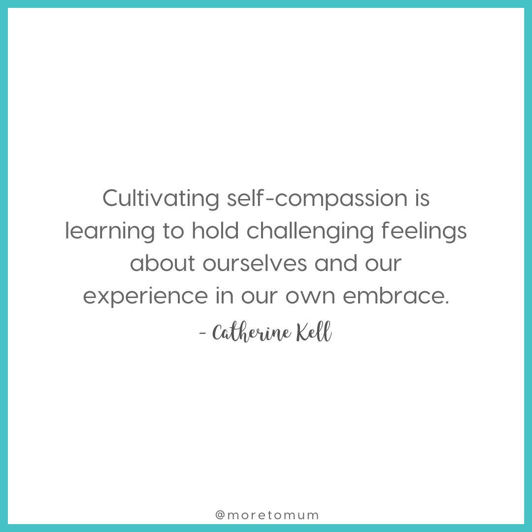 www.moretomum.com.au self compassion