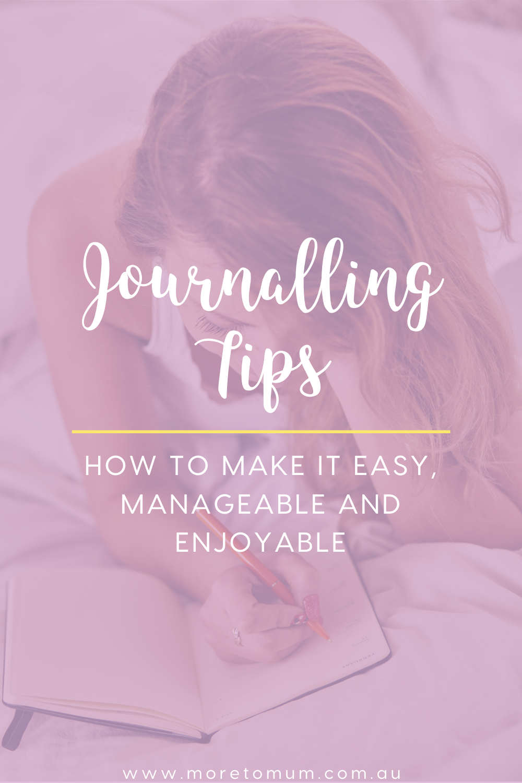 www.moretomum.com.au Journalling tips