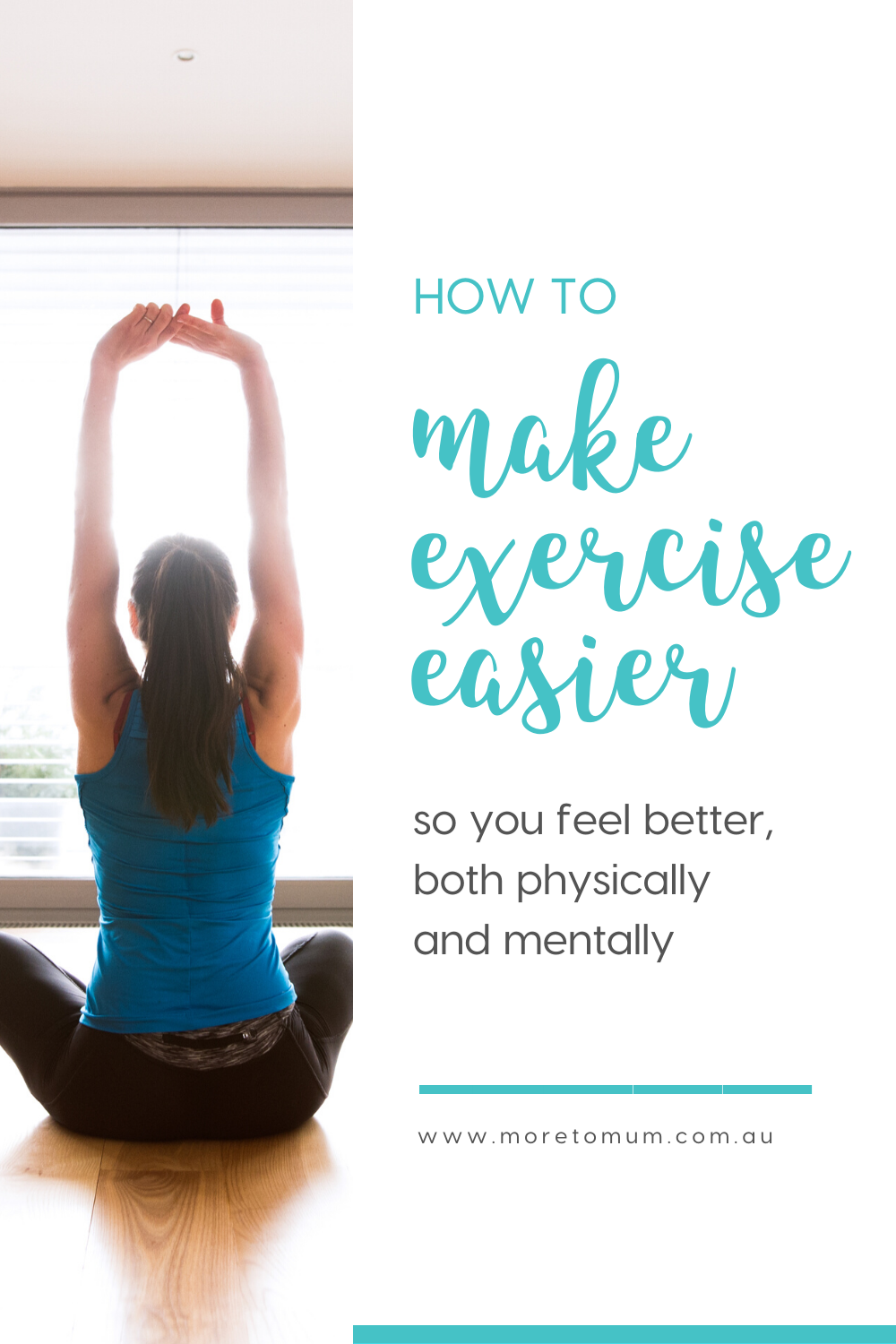 www.moretomum.com.au make exercise easier