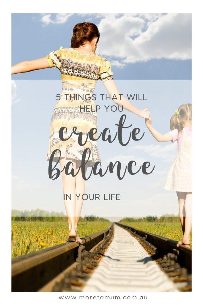 www.moretomum.com.au Create Balance