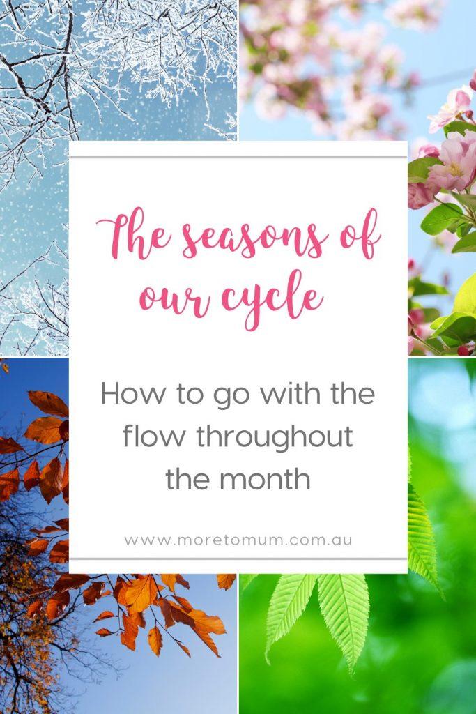 www.moretomum.com.au seasons of our cycle